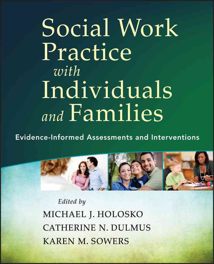 Social Work Practice With Individuals and Families By Holosko, Michael J./ Dulmus, Catherine N./ Sowers, Karen M.
